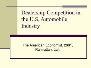 Dealership Competition in the U.S. Automobile Industry