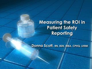 Measuring the ROI in Patient Safety Reporting