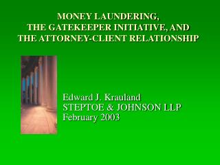 MONEY LAUNDERING,  THE GATEKEEPER INITIATIVE, AND THE ATTORNEY-CLIENT RELATIONSHIP