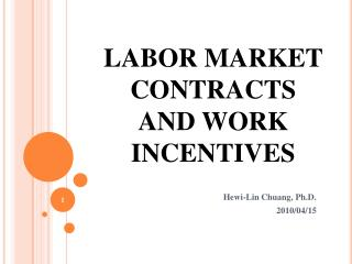 LABOR MARKET CONTRACTS AND WORK INCENTIVES