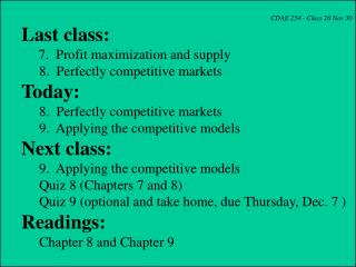 CDAE 254 - Class 26 Nov 30 Last class:      7.  Profit maximization and supply