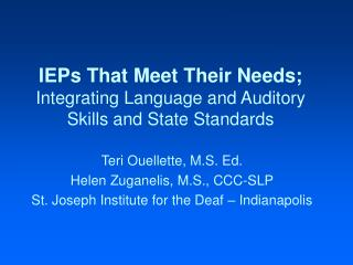 IEPs That Meet Their Needs; Integrating Language and Auditory Skills and State Standards
