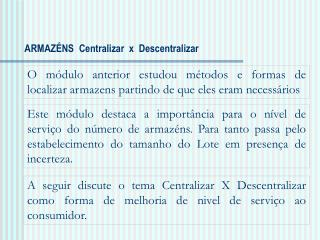 ARMAZÉNS   Centralizar  x  Descentralizar