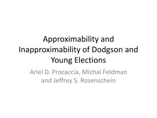Approximability  and  Inapproximability  of Dodgson and Young Elections