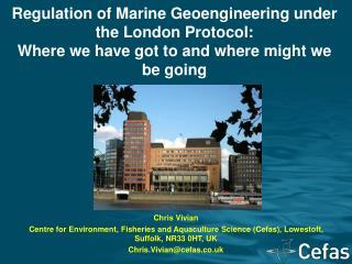 Regulation of Marine Geoengineering under the London Protocol:
