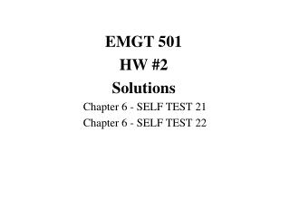 EMGT 501 HW #2 Solutions 	Chapter 6 - SELF TEST 21 	Chapter 6 - SELF TEST 22