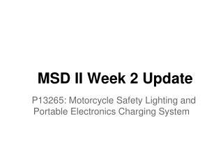 MSD II Week 2 Update