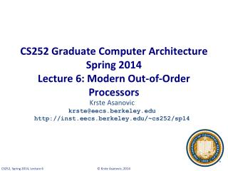 CS252 Graduate Computer Architecture Spring 2014 Lecture 6: Modern Out-of-Order Processors