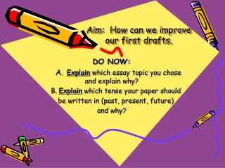 DO NOW:       A .   Explain  which essay topic you chose and explain why?