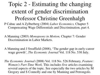 Topic 2 - Estimating the changing extent of gender discrimination Professor Christine Greenhalgh