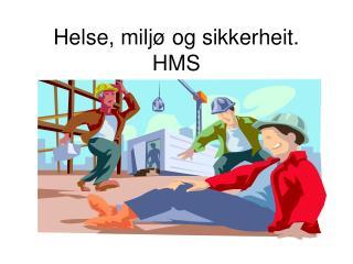 Helse, miljø og sikkerheit. HMS