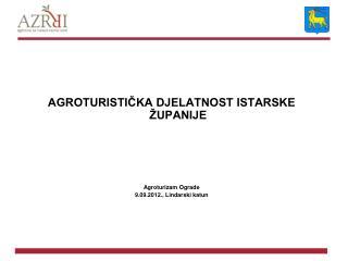 AGROTURISTIČKA DJELATNOST ISTARSKE ŽUPANIJE Agroturizam Ograde 9.09.2012., Lindarski katun