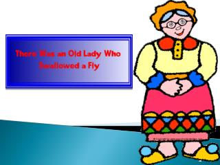 There was an  old lady.