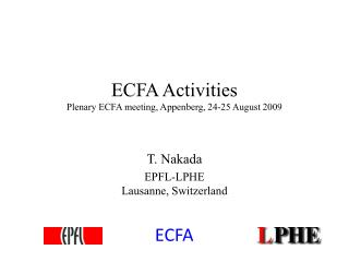 ECFA Activities Plenary ECFA meeting, Appenberg, 24-25 August  2009
