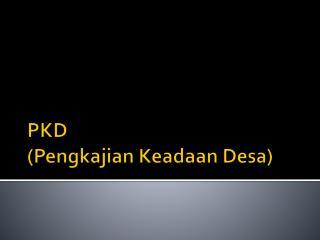 PKD ( Pengkajian Keadaan Desa )