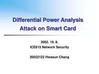 Differential Power Analysis Attack on Smart Card