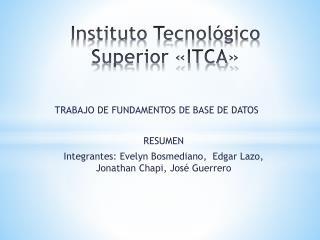 Instituto Tecnológico Superior «ITCA»