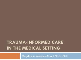 Trauma-Informed Care in the medical setting