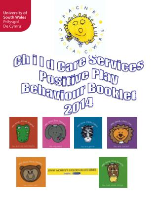 Ch i l d Care Services Positive Play Behaviour Booklet 2014