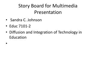 Story Board for Multimedia Presentation