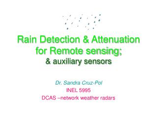 Rain Detection  Attenuation for Remote sensing;   auxiliary sensors