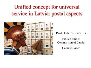Unified concept for universal service in Latvia: postal aspects