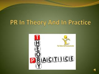 PR in Theory and in Practice