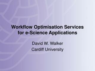 Workflow Optimisation Services for e-Science Applications