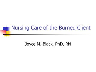 Nursing Care of the Burned Client