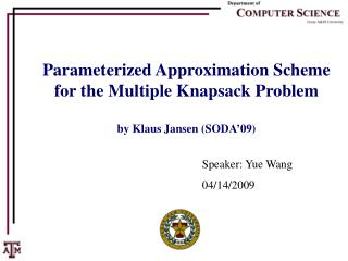 Parameterized Approximation Scheme for the Multiple Knapsack Problem by Klaus Jansen (SODA�09)