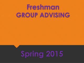 Freshman GROUP ADVISING