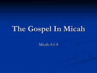 The Gospel In Micah