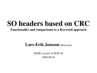 SO headers based on CRC Functionality and comparisons to a Keyword approach