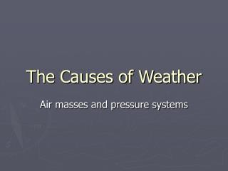 The Causes of Weather