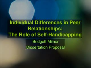 Individual Differences in Peer Relationships: The Role of Self-Handicapping