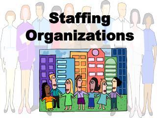 Staffing Organizations