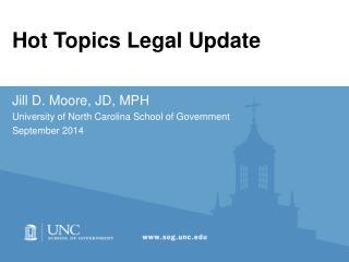 Hot Topics Legal Update