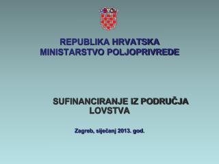 REPUBLIKA HRVATSKA MINISTARSTVO POLJOPRIVREDE