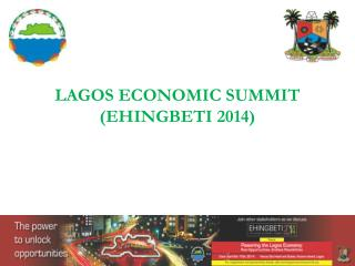 LAGOS ECONOMIC SUMMIT  (EHINGBETI 2014)