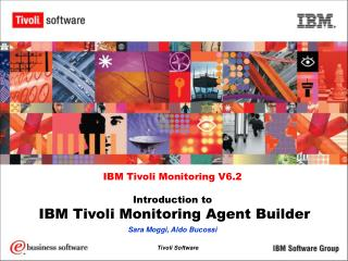 IBM Tivoli Monitoring V6.2 Introduction to  IBM Tivoli Monitoring Agent Builder