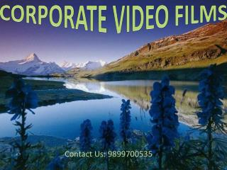 Corporate films for every type of business in New Delhi
