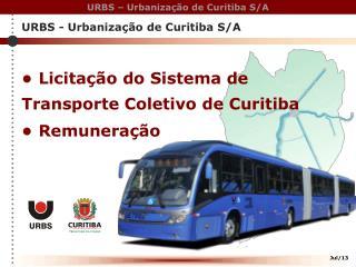 ●  Licitação do Sistema de Transporte Coletivo de Curitiba  ●  Remuneração
