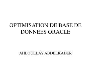 OPTIMISATION DE BASE DE DONNEES ORACLE