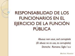 RESPONSABILIDAD DE LOS FUNCIONARIOS EN EL EJERCICIO DE LA FUNCIÓN PÚBLICA