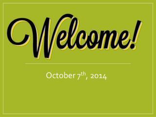 October 7 th , 2014