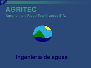 AGRITEC  Agronom a y Riego Tecnificados S.A.