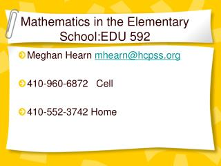 Meghan Hearn  mhearn@hcpss 410-960-6872   Cell 410-552-3742 Home