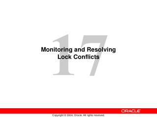 Monitoring and Resolving  Lock Conflicts