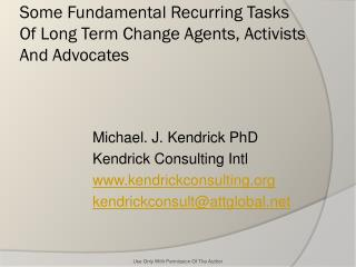 Some Fundamental Recurring Tasks Of Long Term Change Agents, Activists And Advocates