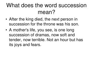 What does the word succession mean?